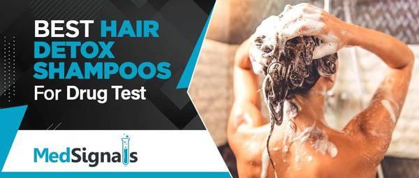 Best Hair Detox Shampoo For Drug Test - MedSignals